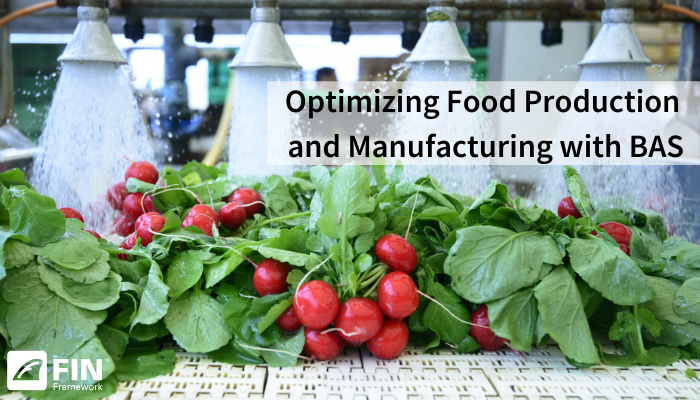 Optimizing Food Production & Manufacturing with BAS
