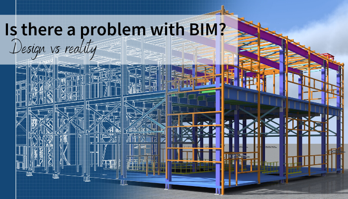 Is there a Problem with BIM? Design vs. Reality