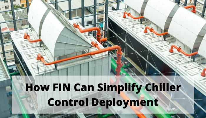 How FIN Can Simplify Chiller Control Deployment