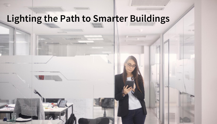 Lighting the Path to Smarter Buildings